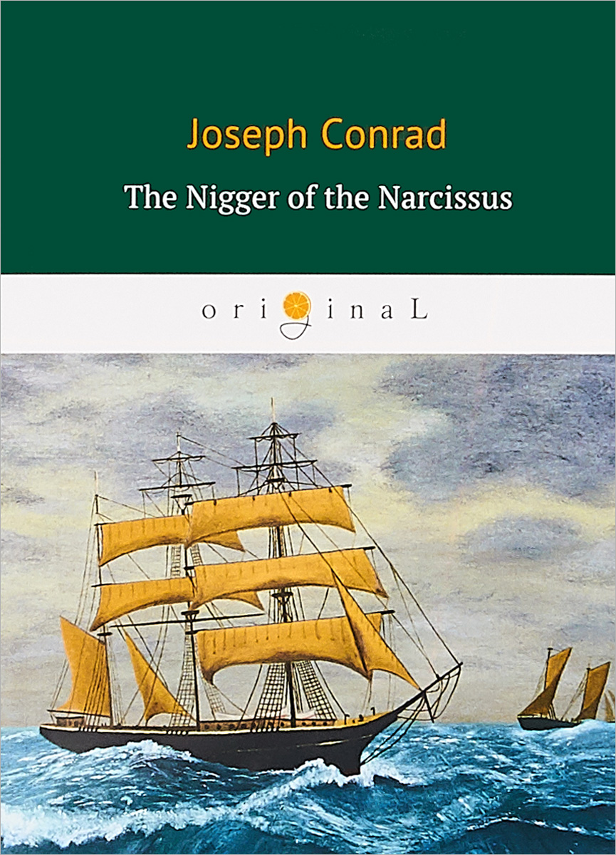 Conrad Joseph The Nigger of the Narcissus conrad j the nigger of the narcissus twixt land sea tales