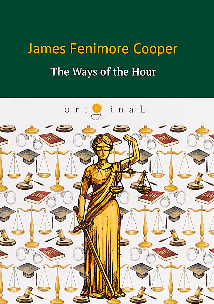 J. F. Cooper The Ways of The Hour цена