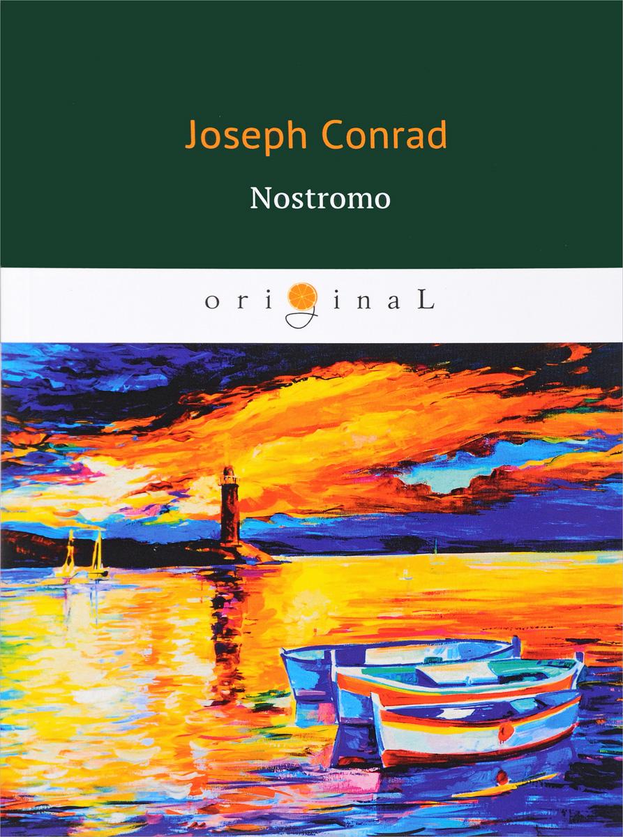 Фото - Conrad Joseph Nostromo conrad j nostromo a tale of the seaboard