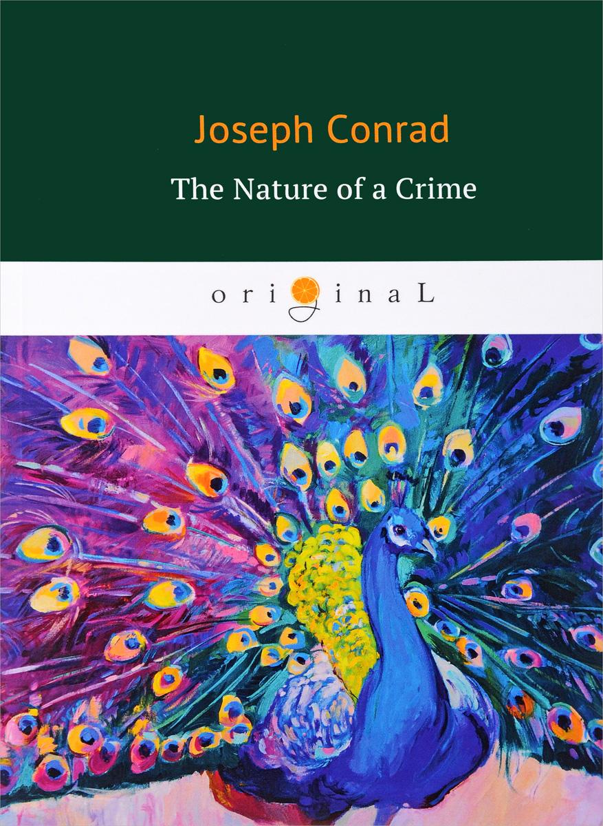 Conrad Joseph The Nature of a Crime цены