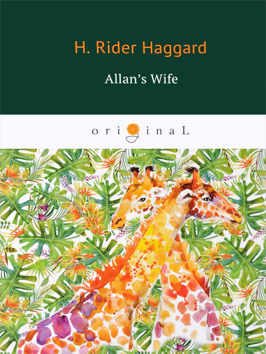 лучшая цена Haggard Henry Rider Allan's Wife