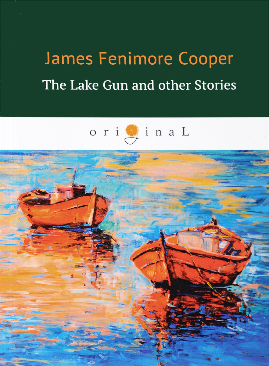 James Cooper The Lake Gun and Other Stories цена