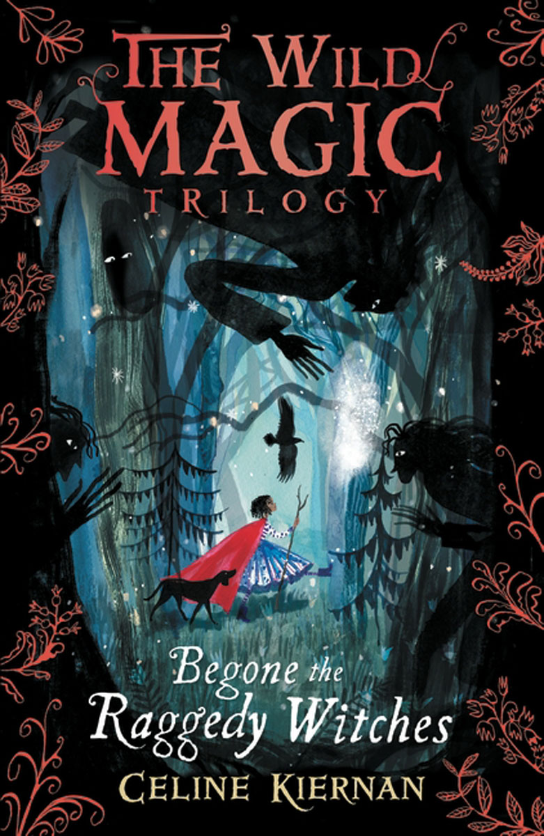 The Wild Magic Trilogy: Book 1: Begone the Raggedy Witches