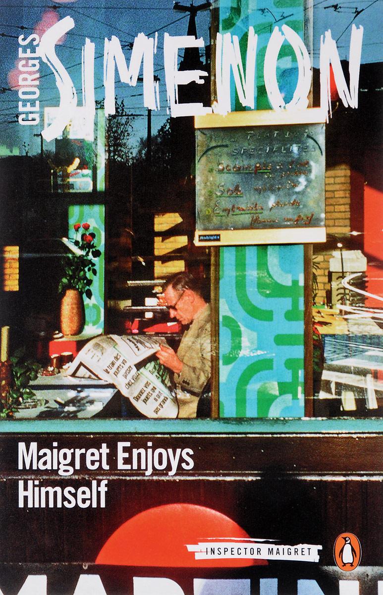 Maigret Enjoys Himself: Inspector Maigret