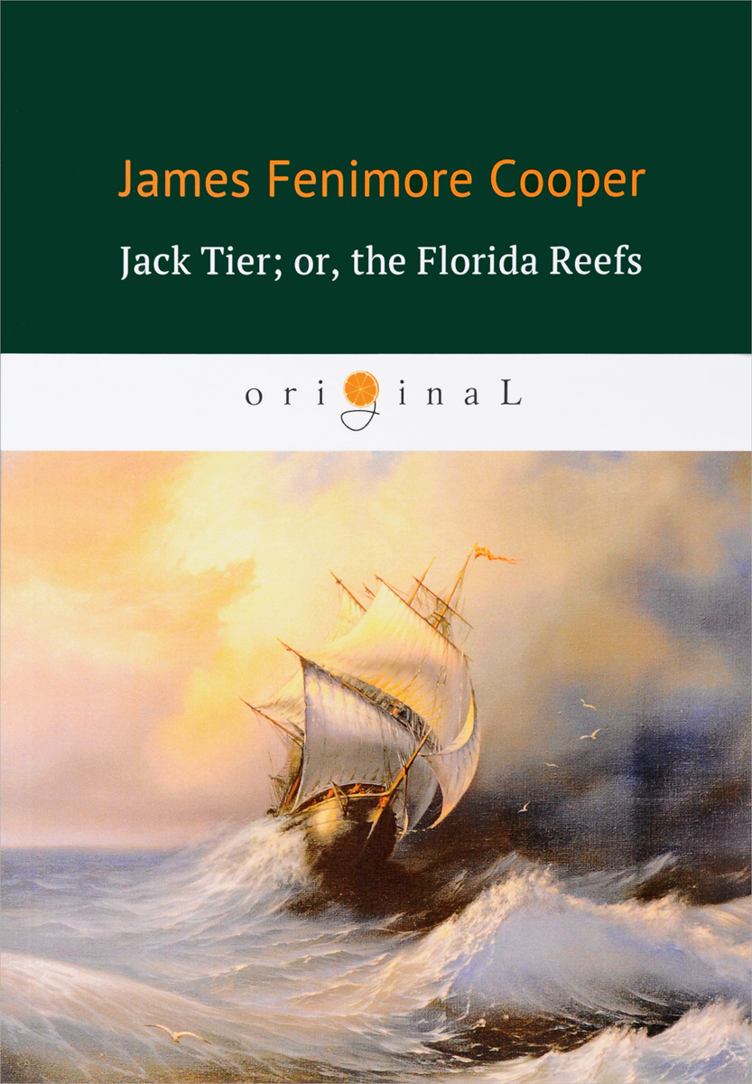 лучшая цена James Fenimore Cooper Jack Tier; or, the Florida Reefs
