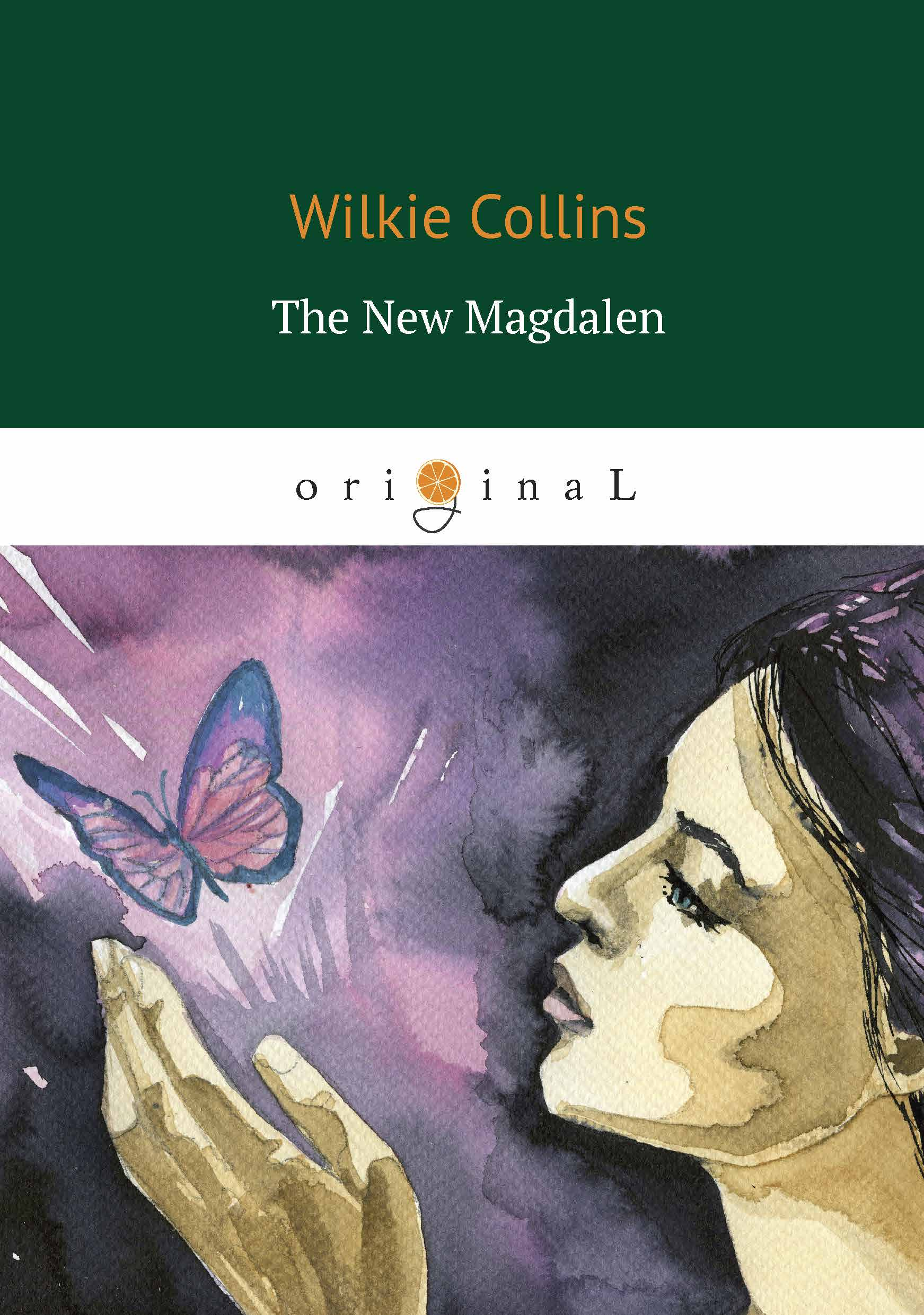 Wilkie Collins The New Magdalen / Новая магдалена wilkie collins the new magdalen