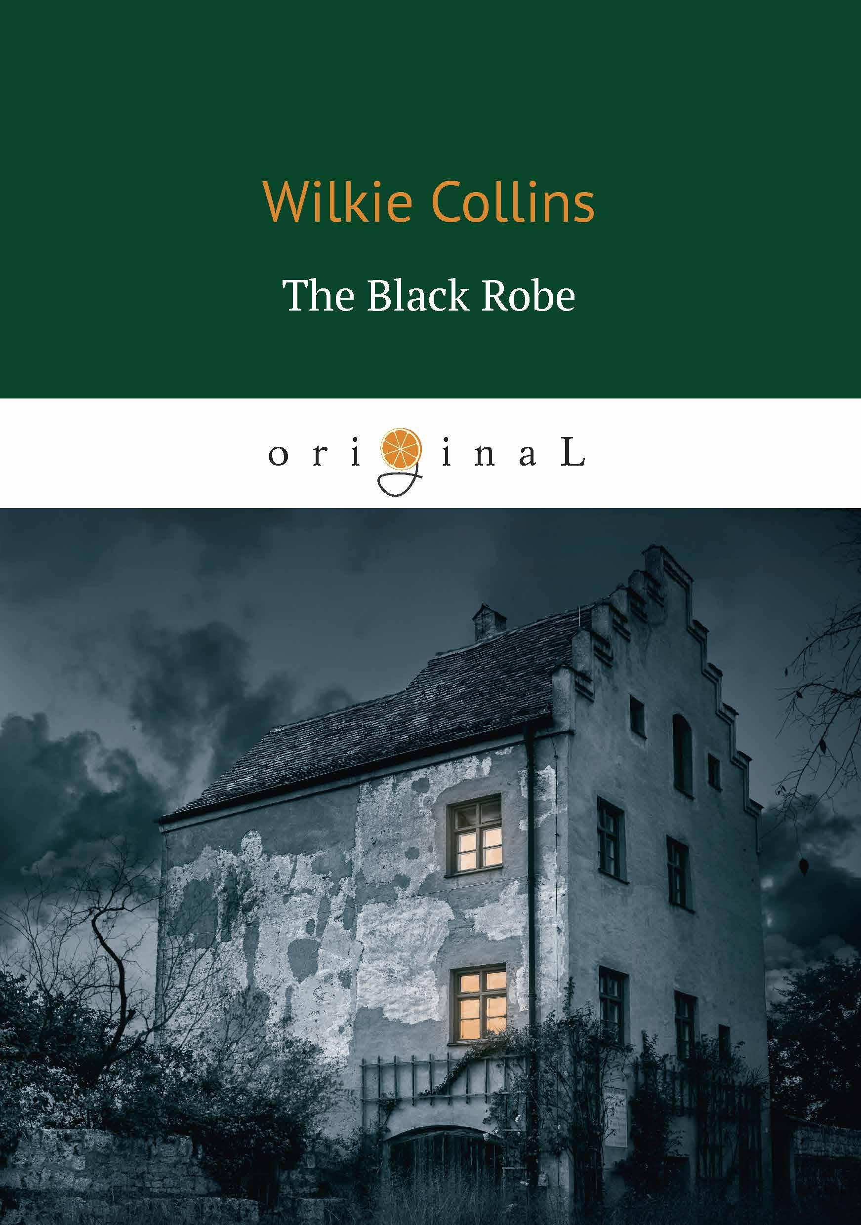 Wilkie Collins The Black Robe / Человек в чёрном wilkie collins the black robe человек в чёрном