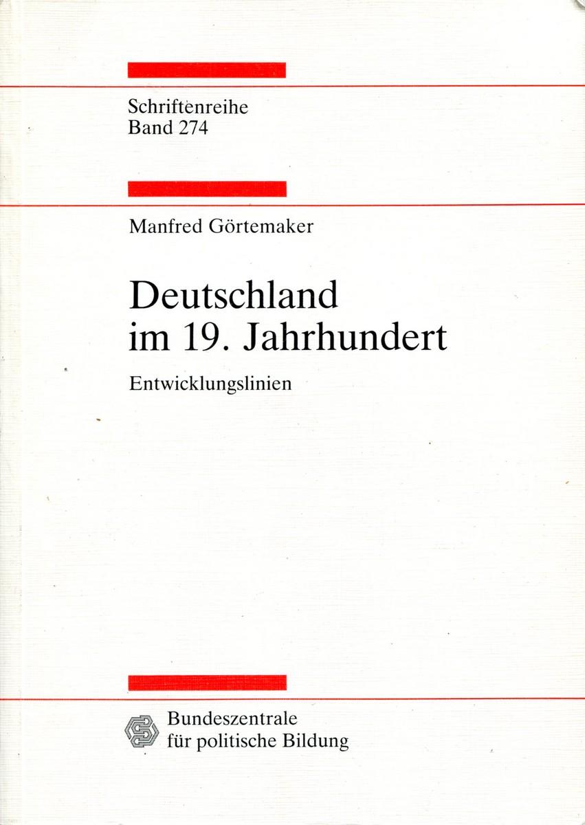 Manfred Gortemaker Deutschland im 19. Jahrhundert jan tilman günther politische denkmaler im 19 jahrhundert das hermannsdenkmal
