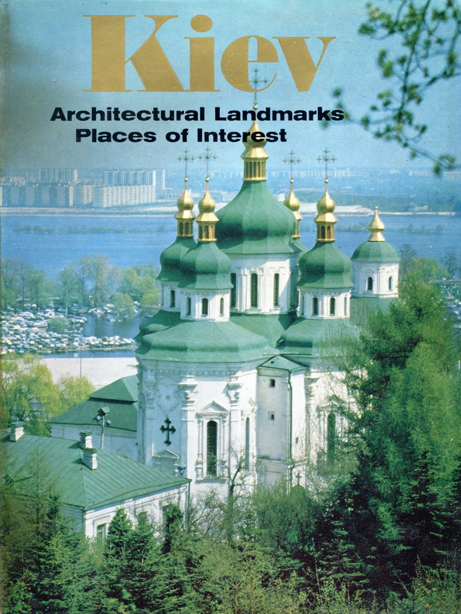 33ec3a609339 Grigory Logvin Kiev. Architectural Landmarks Places of Interest