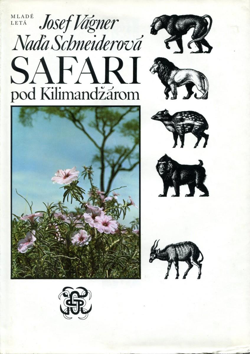 Josef Vagner, Nada Schneiderova Safari pod Kilimandzarom