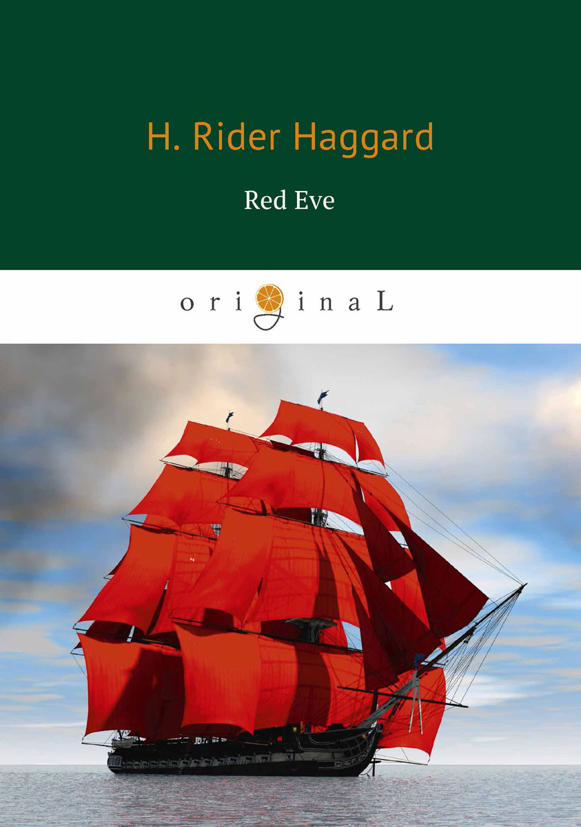 H. Rider Haggard Red Eve / Алая Ева red eve