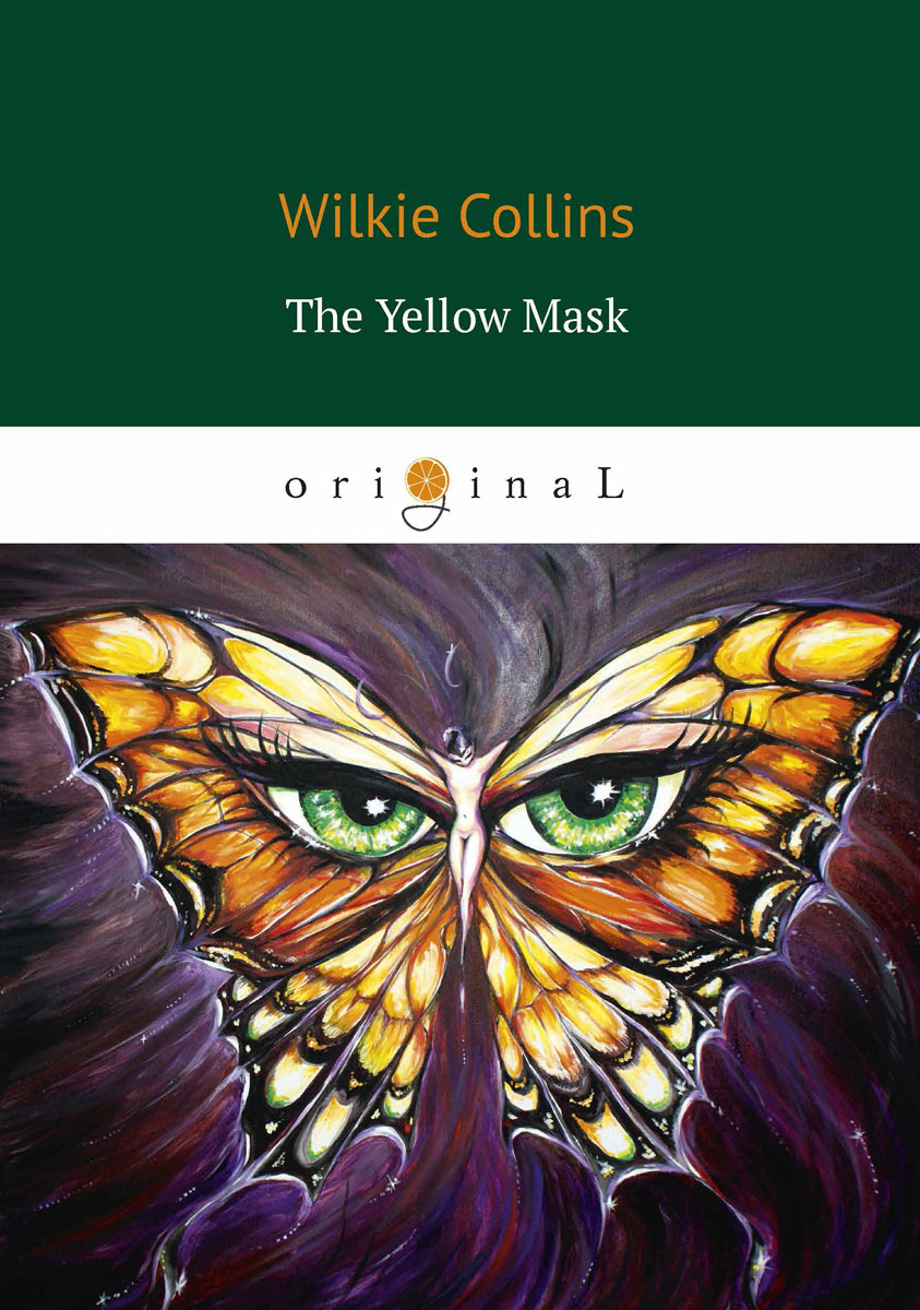 Wilkie Collins The Yellow Mask / Жёлтая маска collins wilkie the yellow mask
