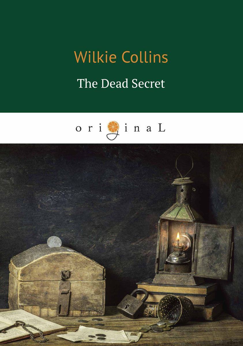 Wilkie Collins The Dead Secret / Тайна mary lyons husband not included