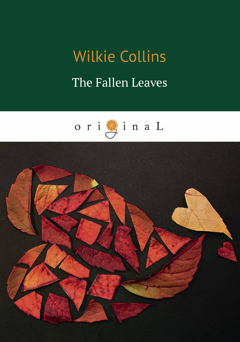 Wilkie Collins The Fallen Leaves / Опавшие листья collins spanish in one click book with cd