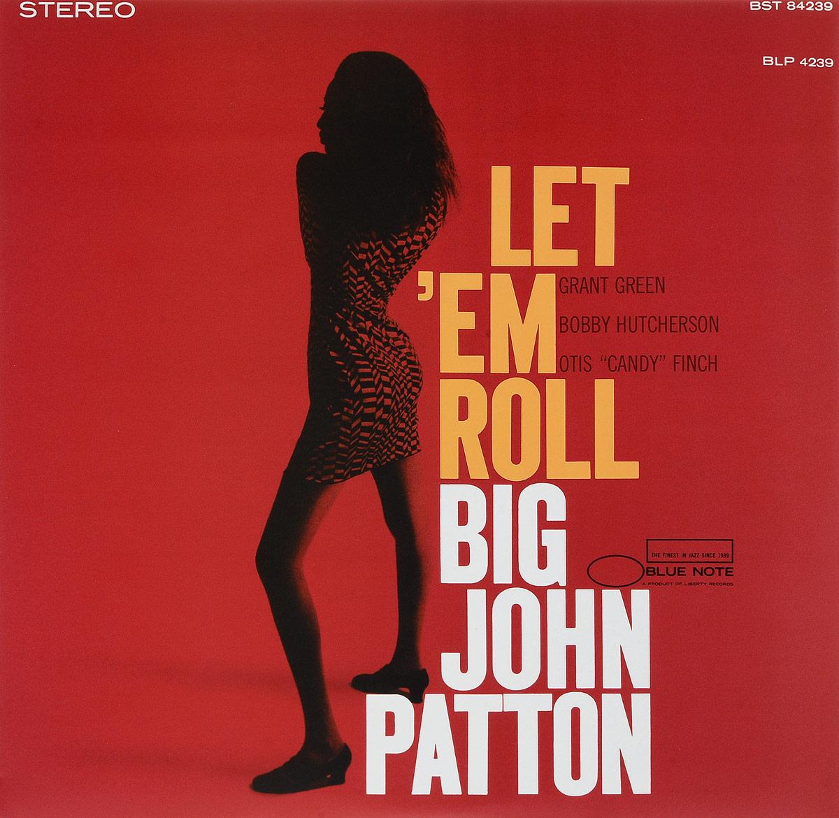 Биг Джон Паттон Big John Patton. Let 'Em Roll (LP) jd mcpherson jd mcpherson let the good times roll