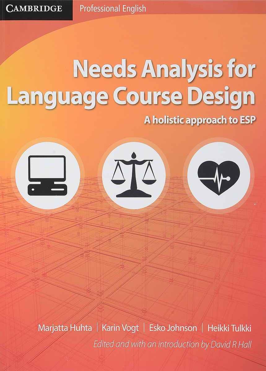 Needs Analysis for Language Course Design: holistic approach to ESP Ppr