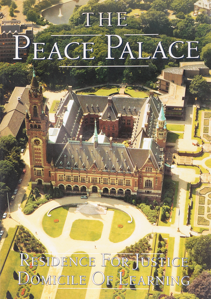 Arthur Eyffinger The Peace Palace. Residence For Justice - Domicile Of Learning peace and justice