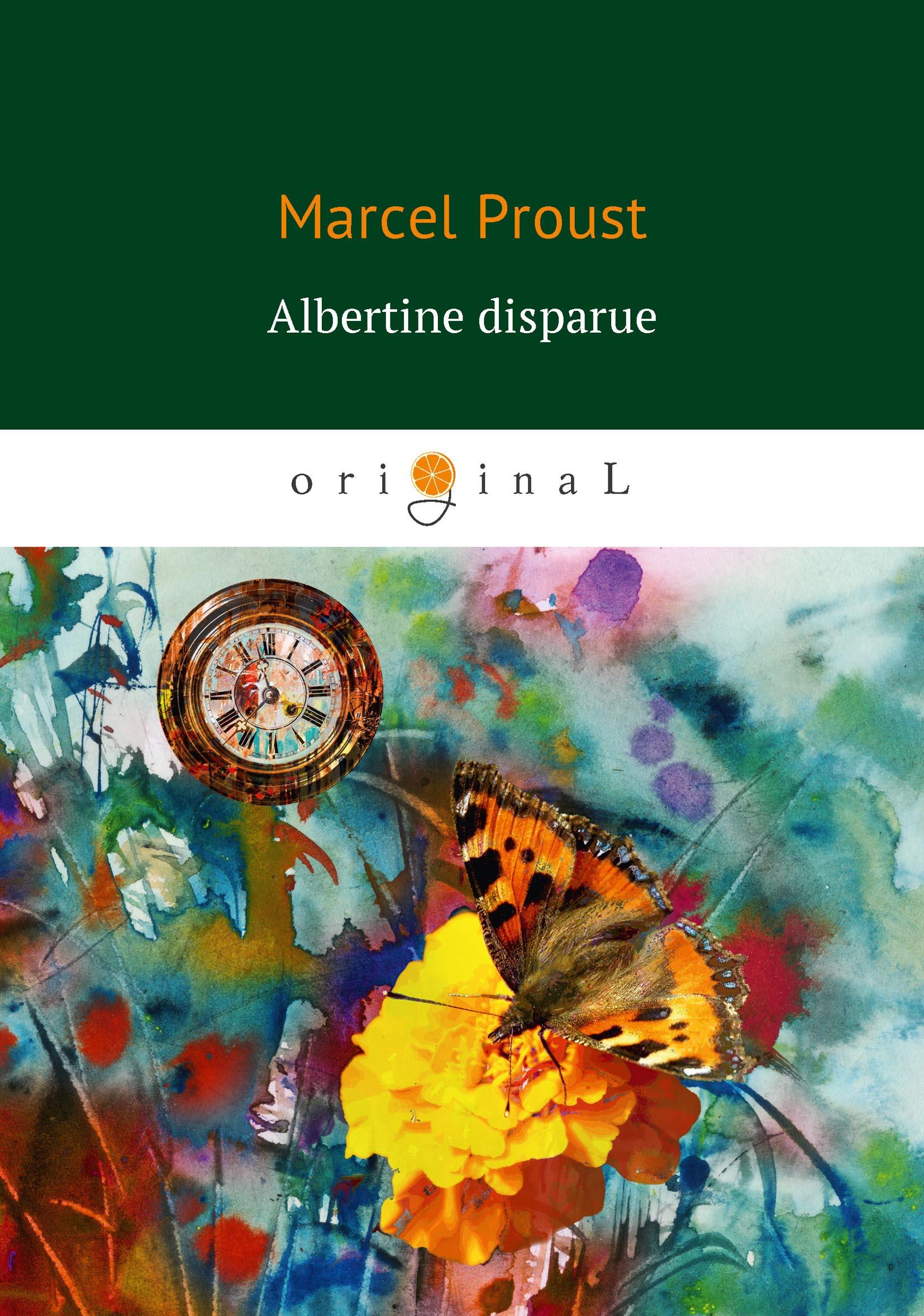 Marcel Proust Albertine disparue (Беглянка) marcel proust eine liebe swanns