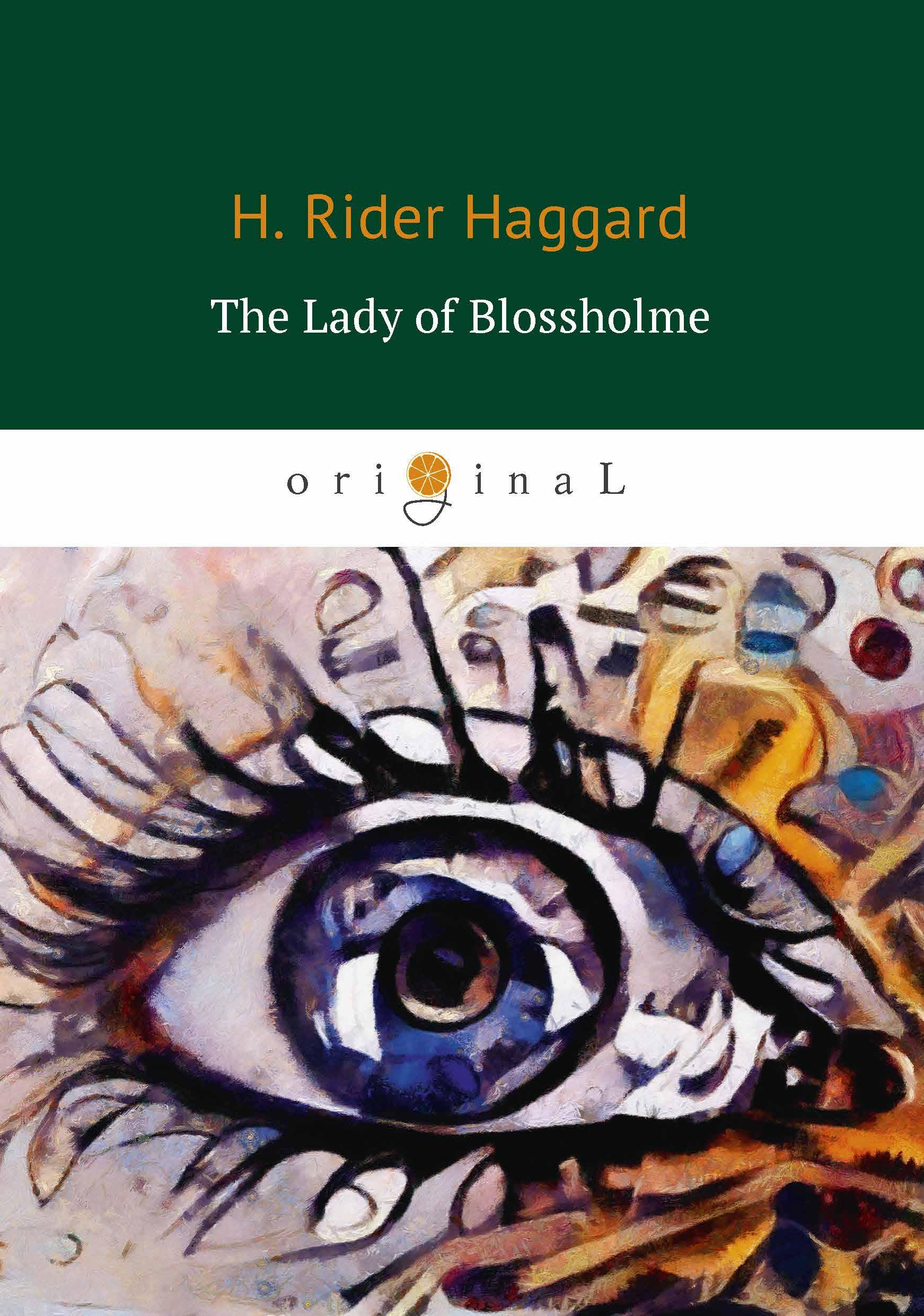 лучшая цена H. Rider Haggard The Lady of Blossholme (Хозяйка Блосхолма)