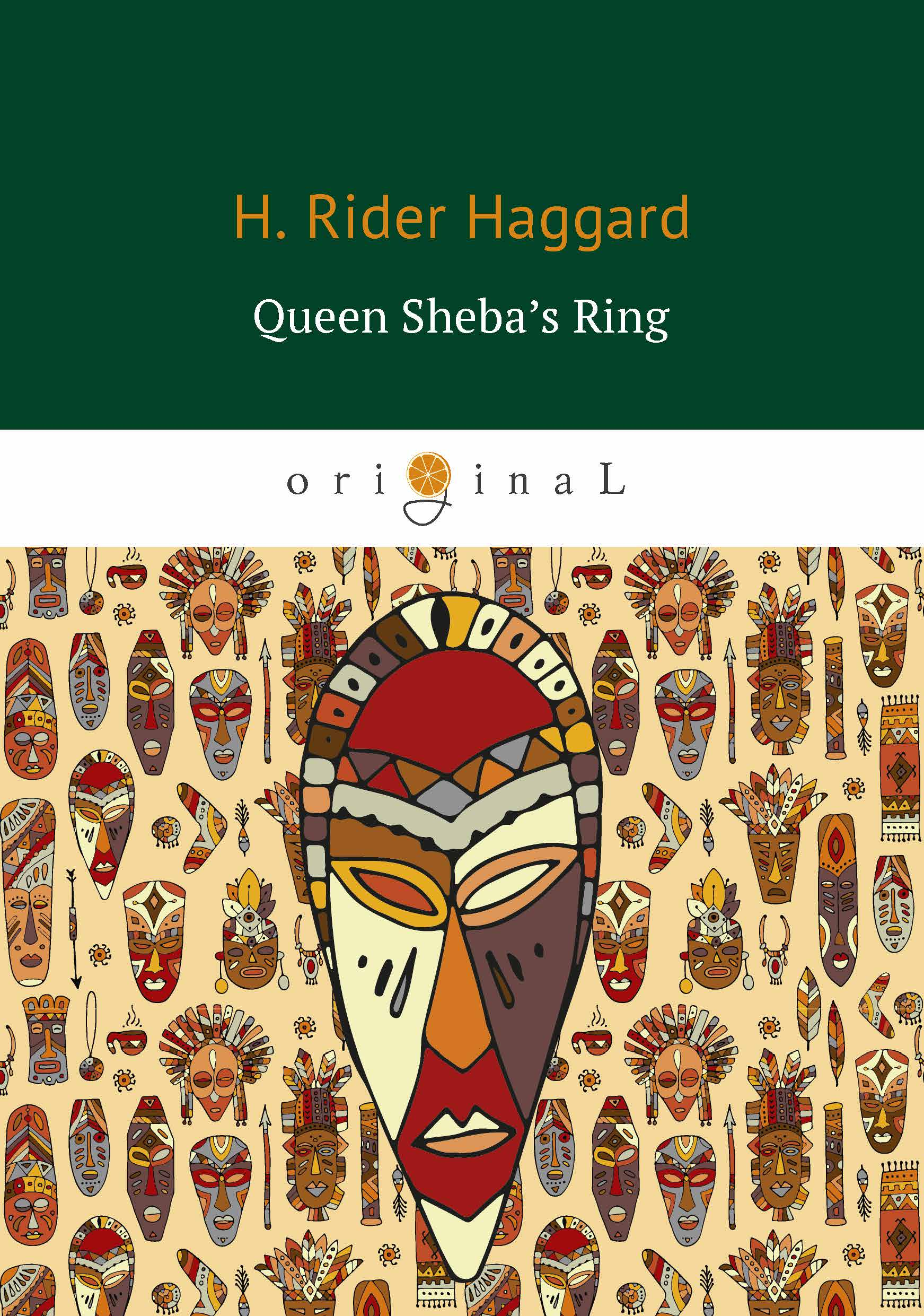 H. Rider Haggard Queen Sheba's Ring (Перстень царицы Савской) haggard h queen of the dawn a love tale of old egypt