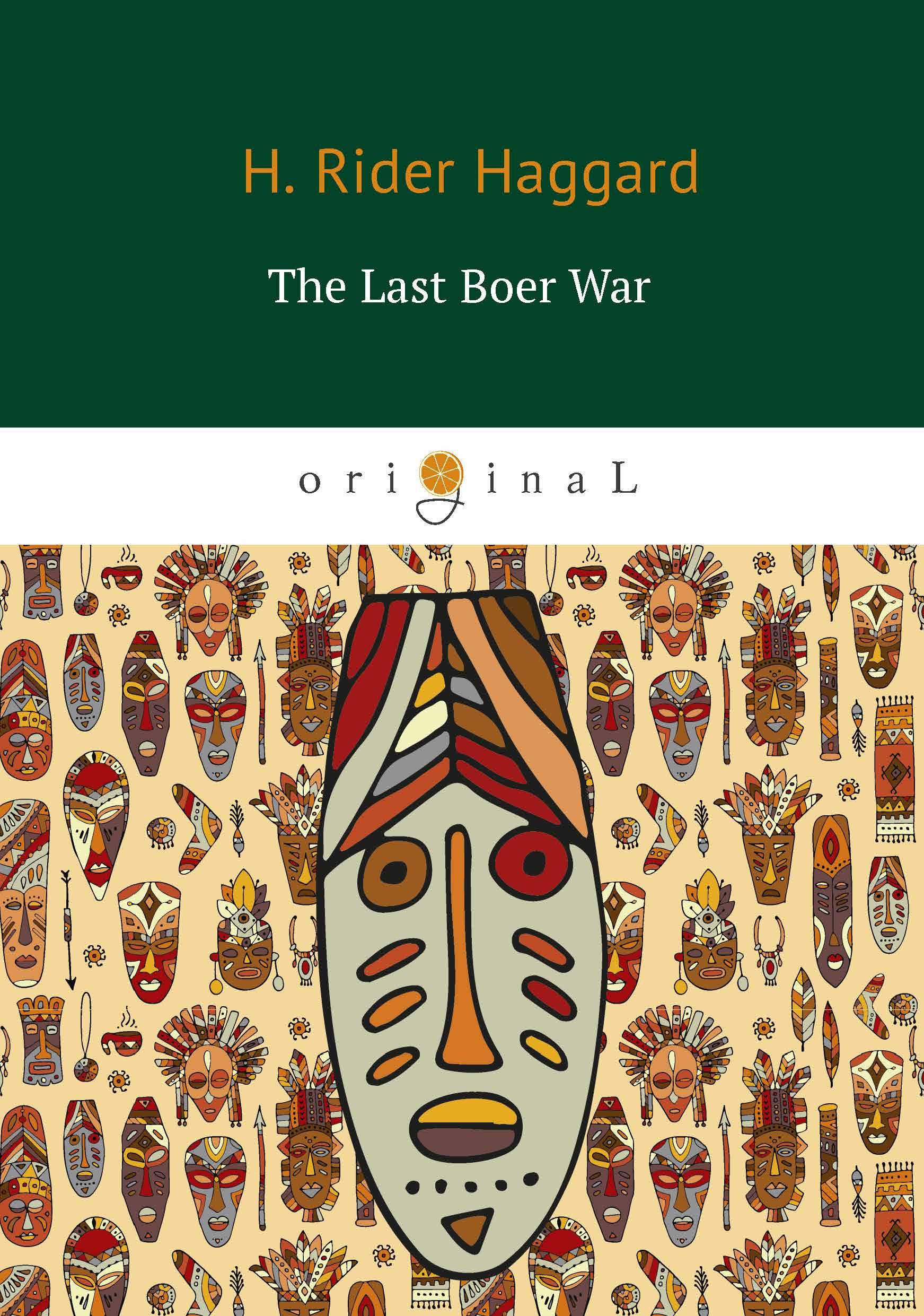 где купить H. Rider Haggard The Last Boer War (Последняя бурская война) по лучшей цене