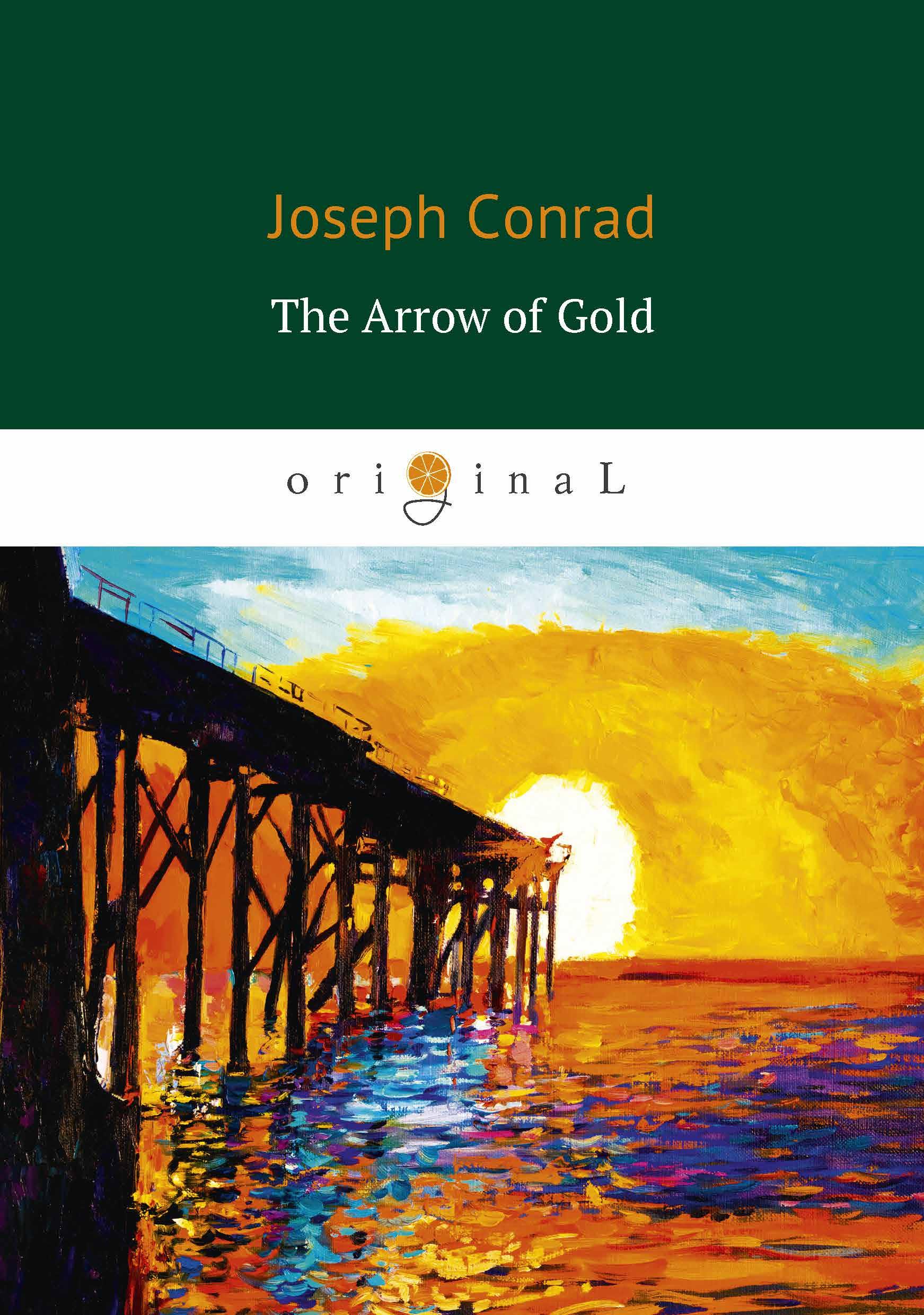 Joseph Conrad The Arrow of Gold joseph conrad the arrow of gold