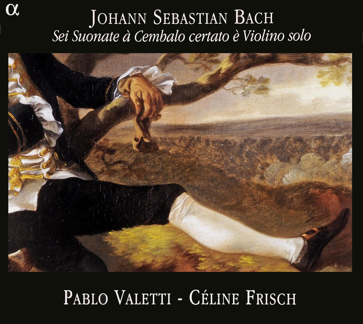 Johann Sebastian Bach - Pablo Valetti, Celine Frisch. Sei Suonate A Cembalo Certato E Violino Solo (2 CD)