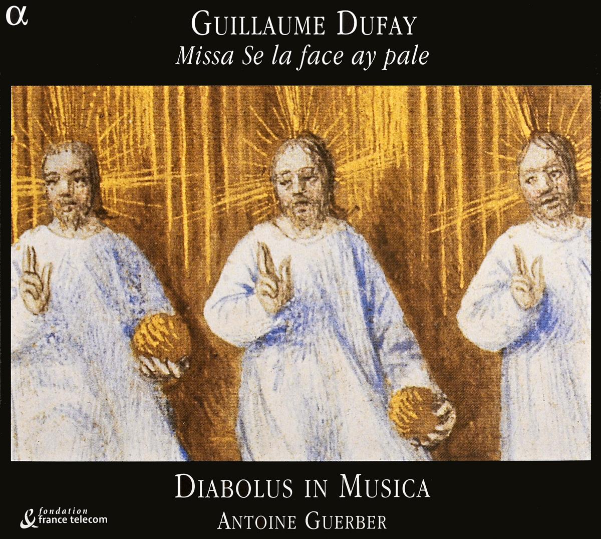Guillaume Dufay - Diabolus In Musica, Antoine Guerber. Missa Se La Face Ay Pale guillaume antoine olivier entomologie tome 6