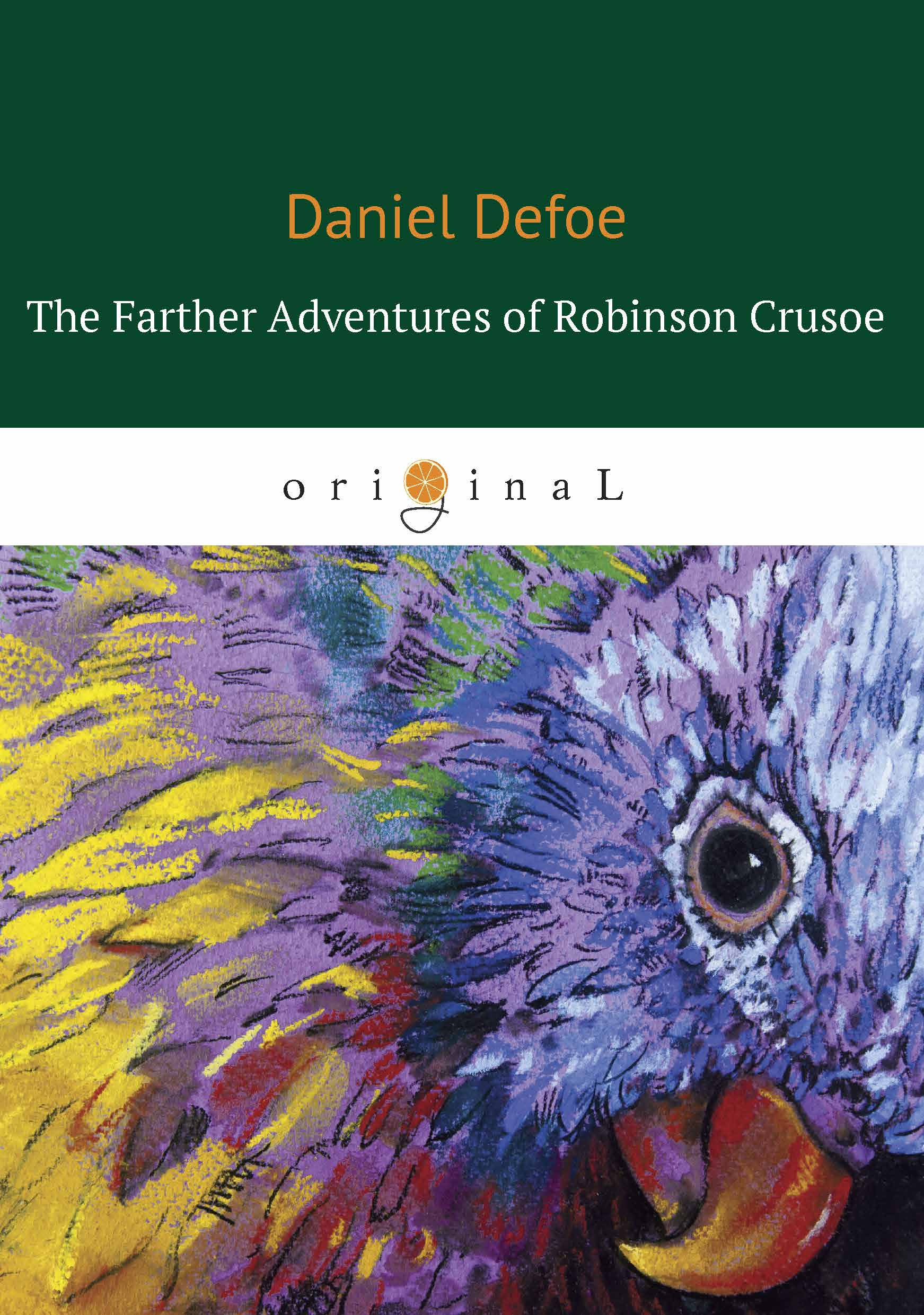 D. Defoe The Farther Adventures of Robinson Crusoe/ Дальнейшие приключения Робинзона Крузо 11 china silver prosperity brought by the dragon and the phoenix vases pair