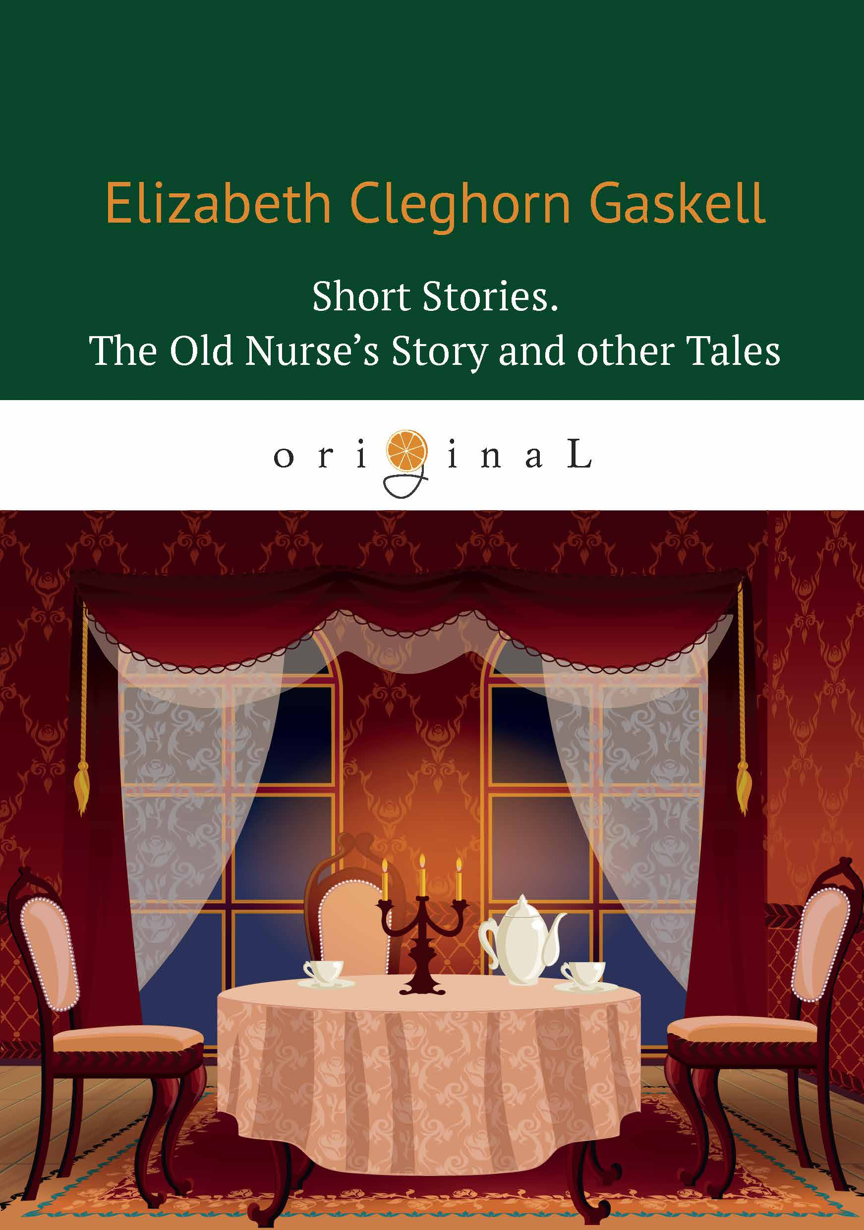 E. C. Gaskell Short Stories: The Old Nurse's Story and other Tales gaskell e short stories ii