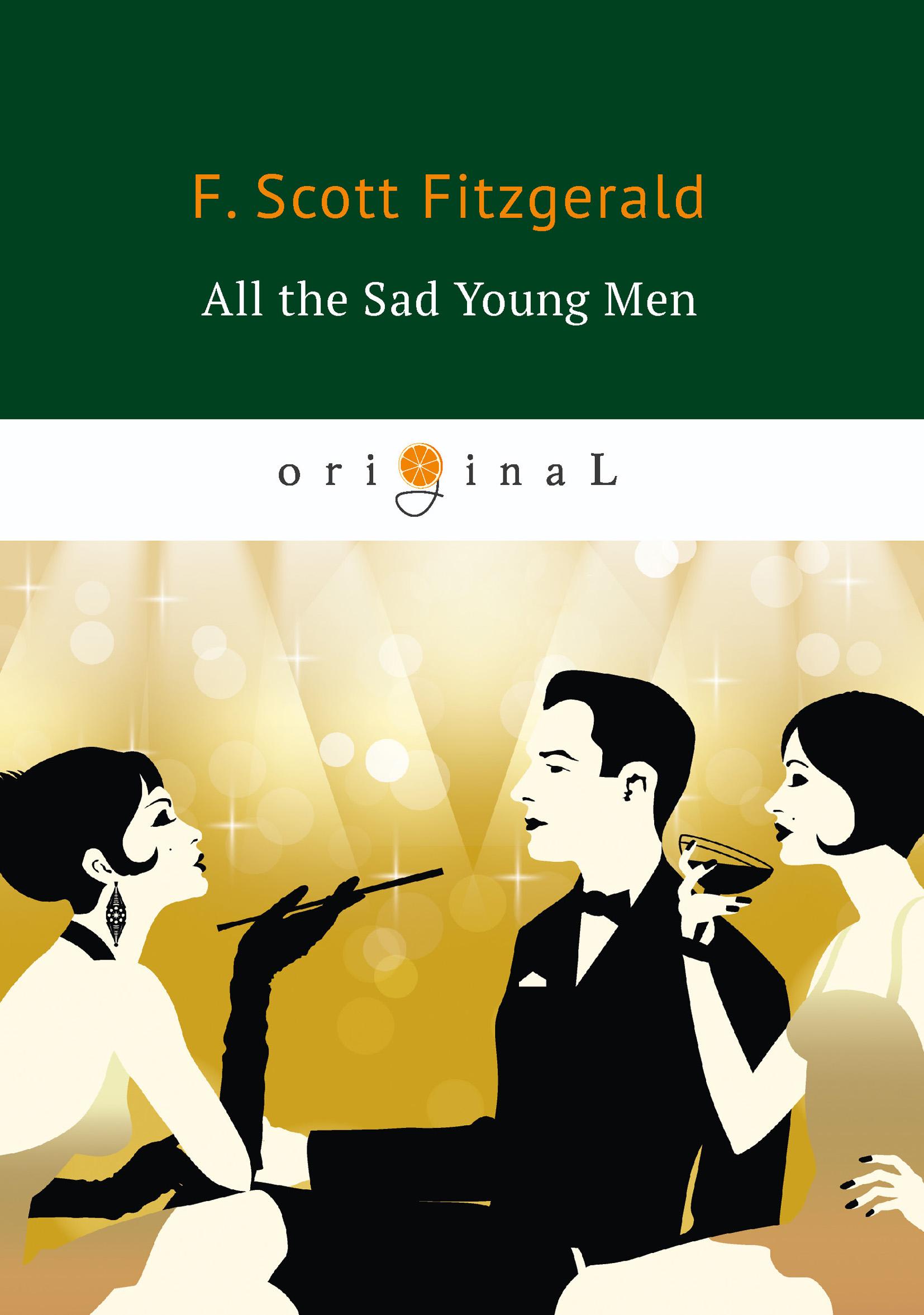 F. S. Fitzgerald All the Sad Young Men / Все эти печальные молодые люди