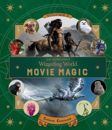 J.K. Rowling's Wizarding World: Movie Magic Volume Two: Curious Creatures марина стекольникова александр боровский государственный русский музей альманах 63 2004 all creatures great and small