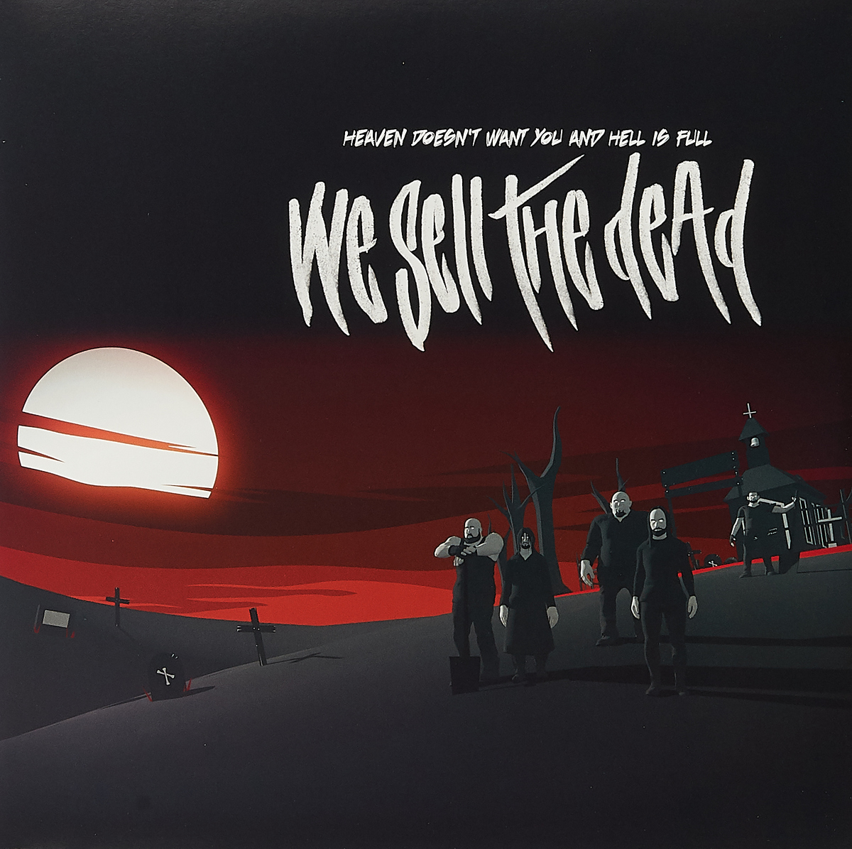 We Sell The Dead We Sell The Dead. Heaven Doesn't Want You And Hell Is Full (LP)