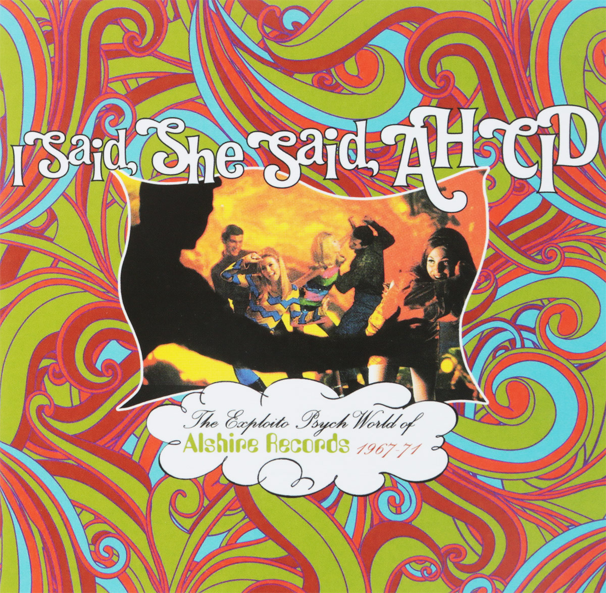 I Said, She Said, Ah Cid: The Exploito Psych World Of Alshire Records 1967-71 (3 CD) kelly e he said she said