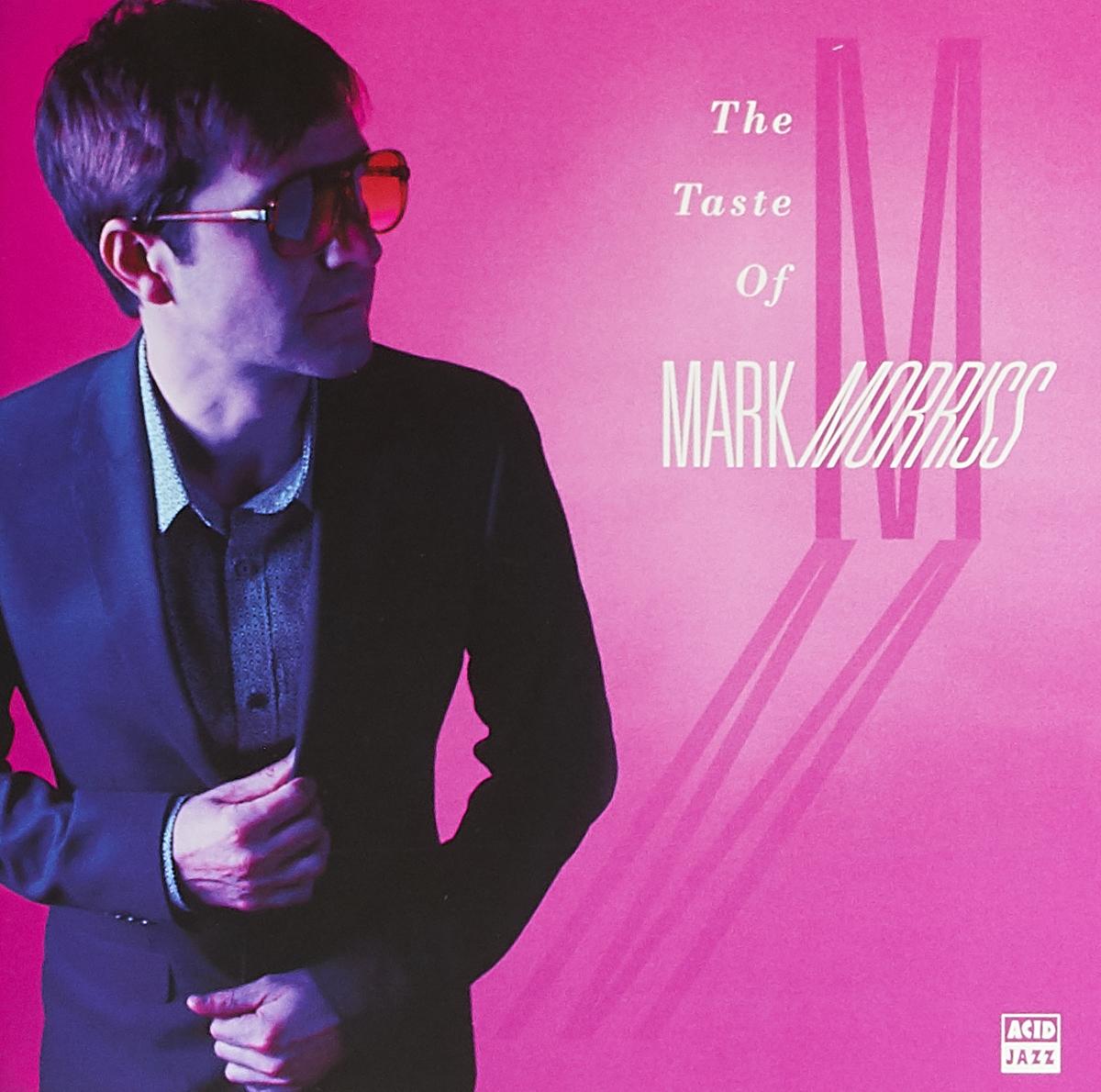 Марк Моррисс Mark Morriss. The Taste Of Mark Morriss алкотестер mark v марк 5