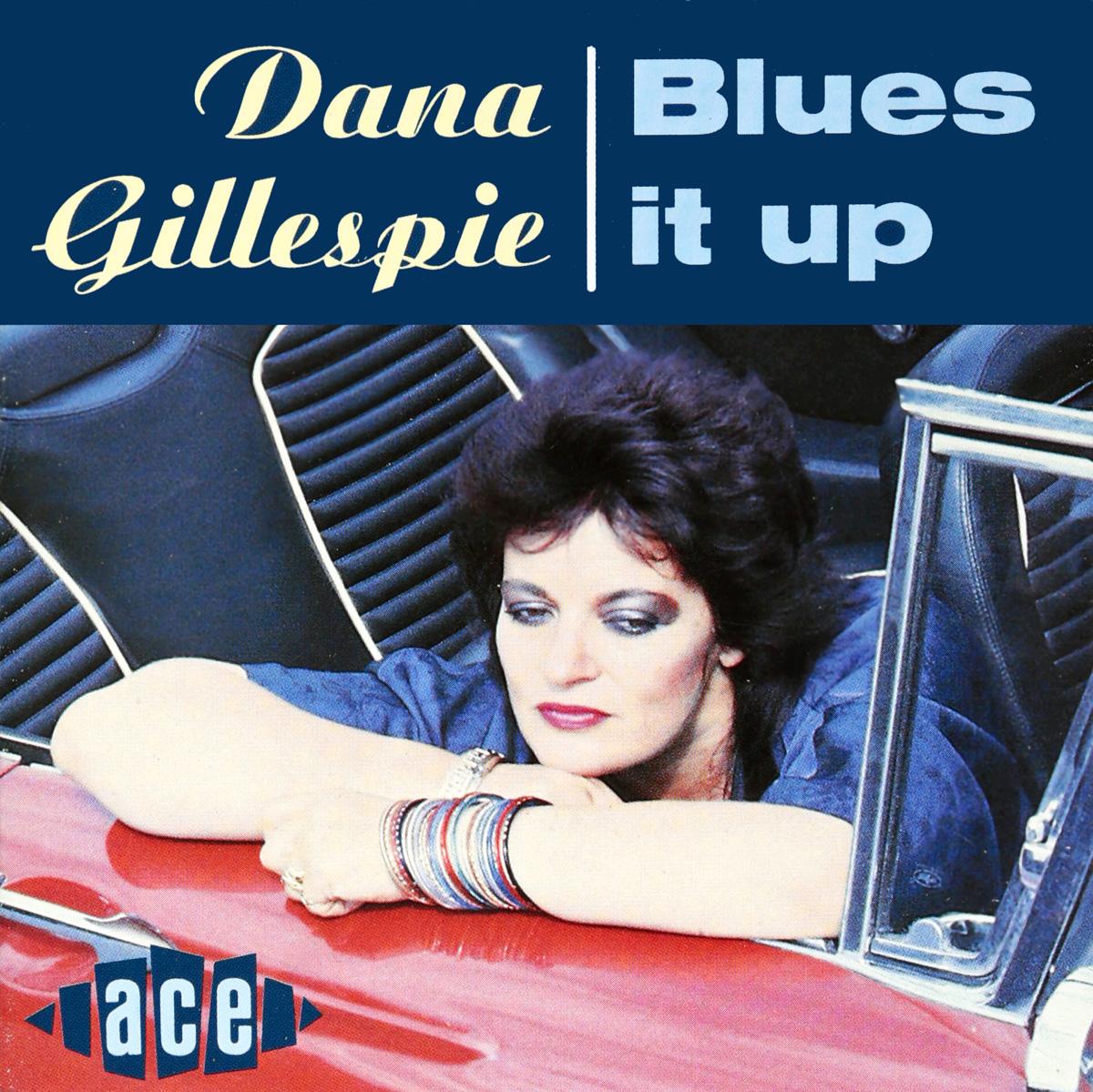 Дана Гиллеспи Dana Gillespie. Blues It Up дана гиллеспи the london blues band dana gillespie the london blues band live