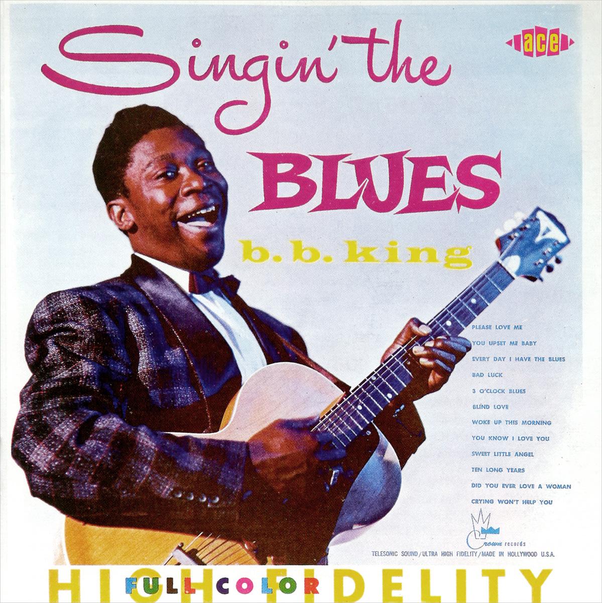Би Би Кинг B.b. King. Singin' The Blues би би кинг b b king