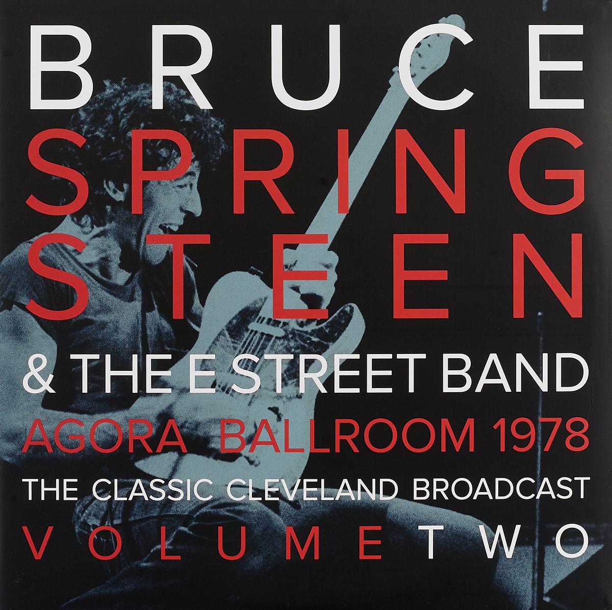 Брюс Спрингстин Bruce Springsteen & The E-Street Band. Agora Ballroom 1978 - The Classic Cleveland Broadcast Volume Two (2 LP) брюс спрингстин bruce springsteen passaic night 1978 the classic new jersey broadcast volume two 2 lp