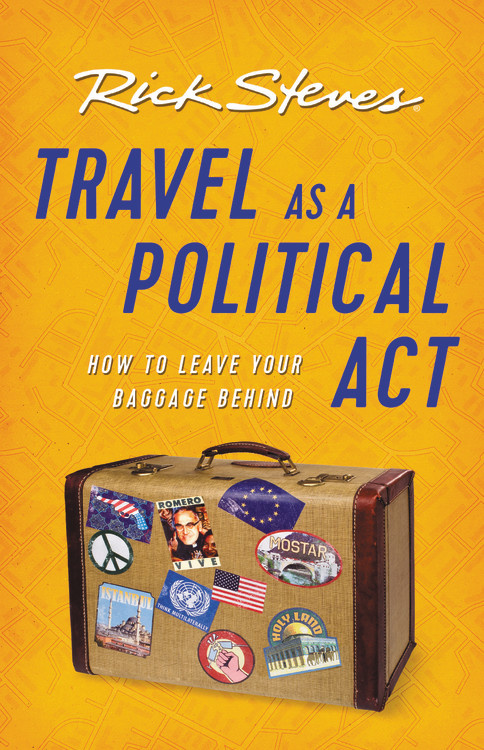 Travel as a Political Act ford saeks superpower how to think act and perform with less effort and better results