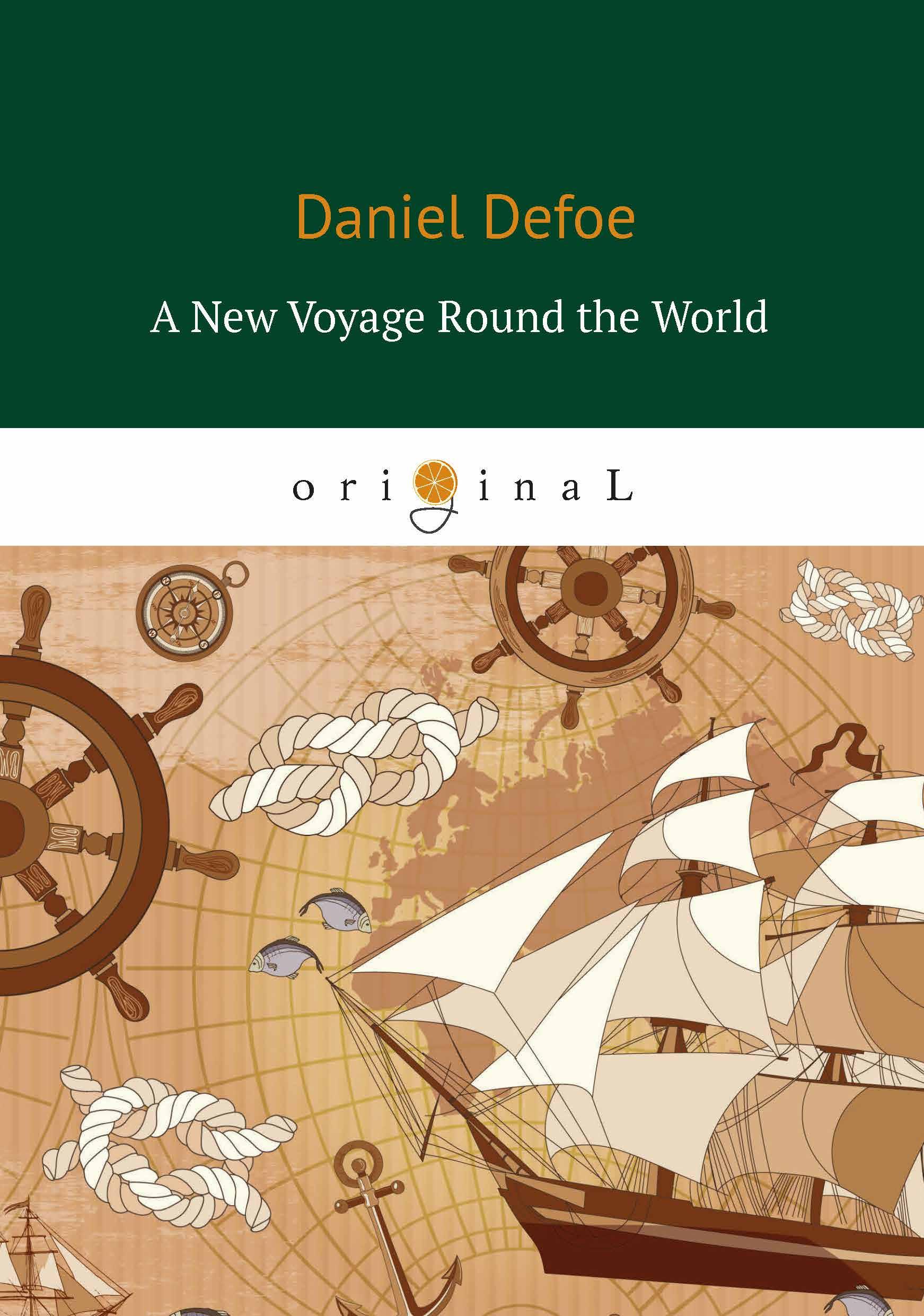 Daniel Defoe A New Voyage Round the World defoe d a new voyage round the world