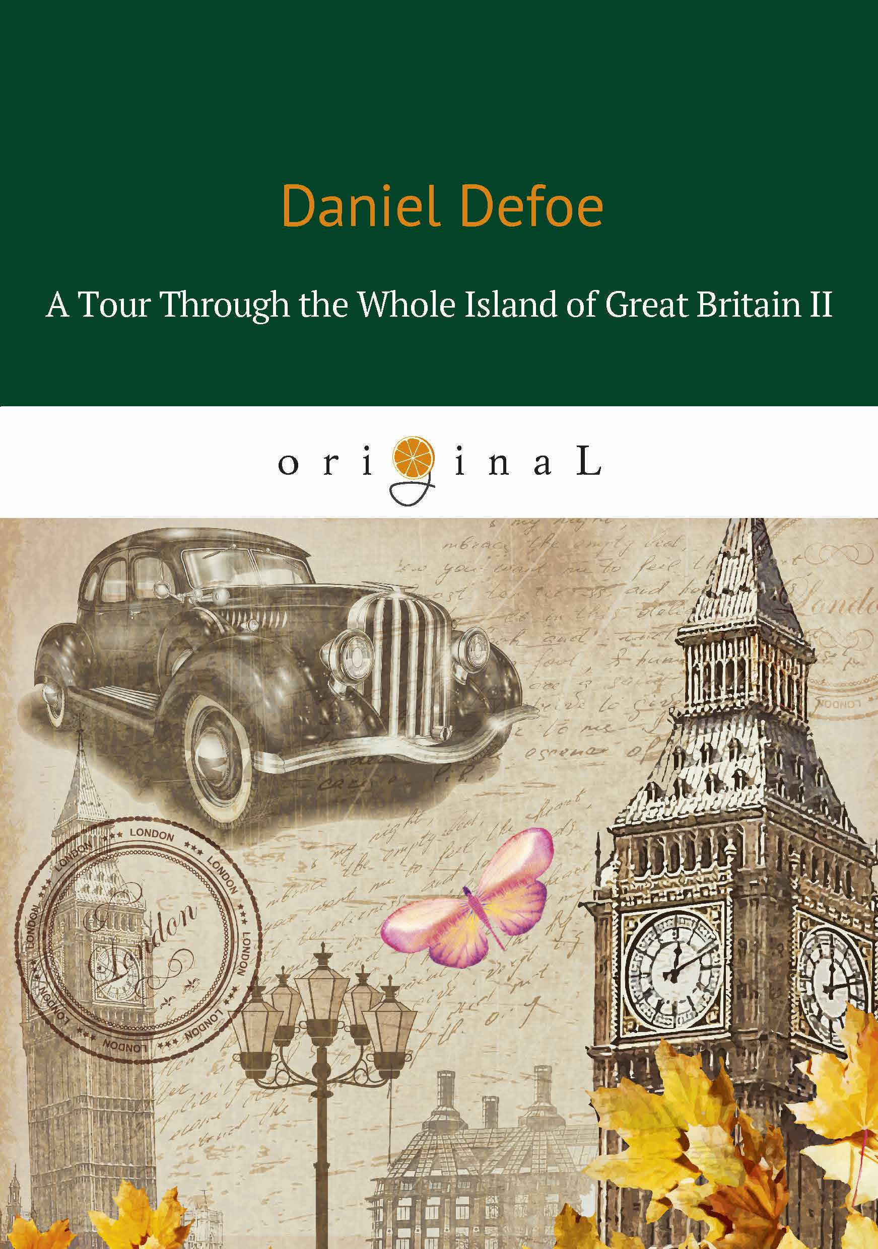 Daniel Defoe A Tour Through the Whole Island of Great Britain II britain a short history of ancient britain