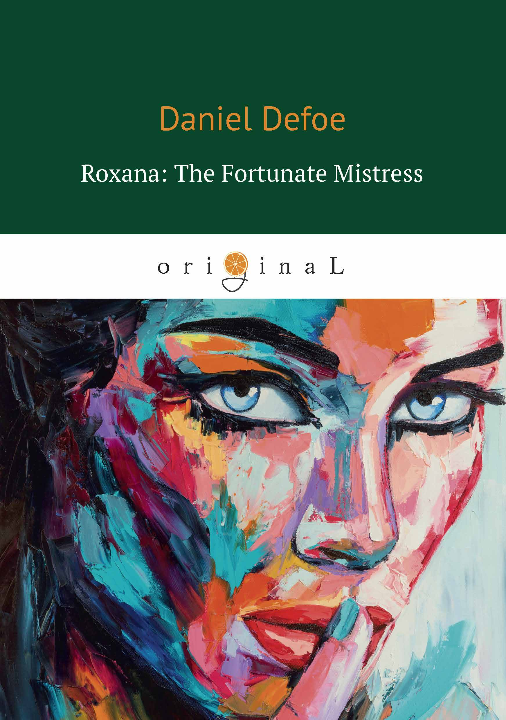 Daniel Defoe Roxana: The Fortunate Mistress недорго, оригинальная цена