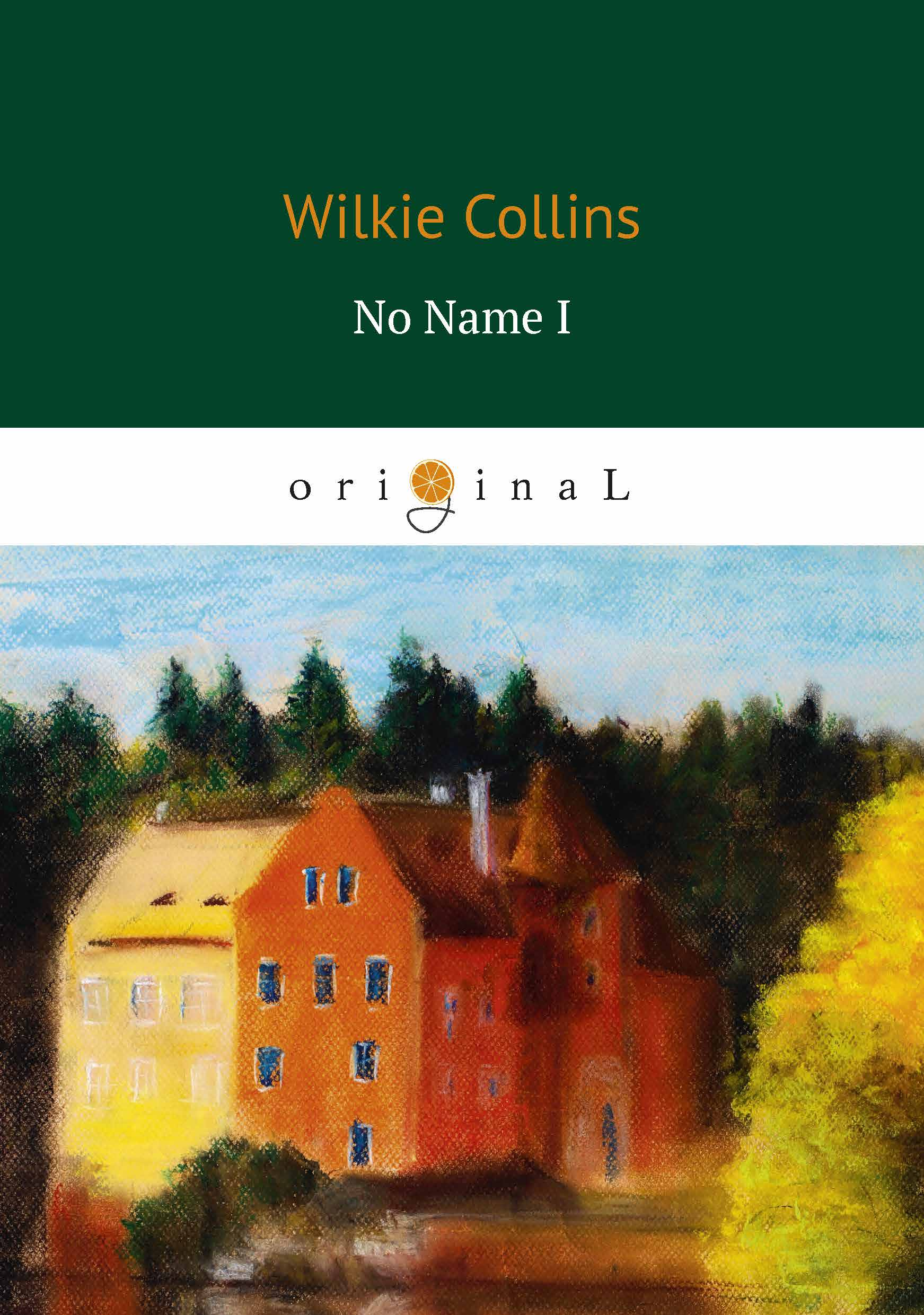 Wilkie Collins No Name I wilkie collins the new magdalen