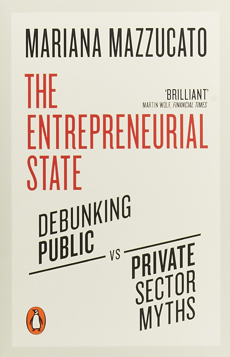 The Entrepreneurial State: Debunking Public vs. Private Sector Myths все цены