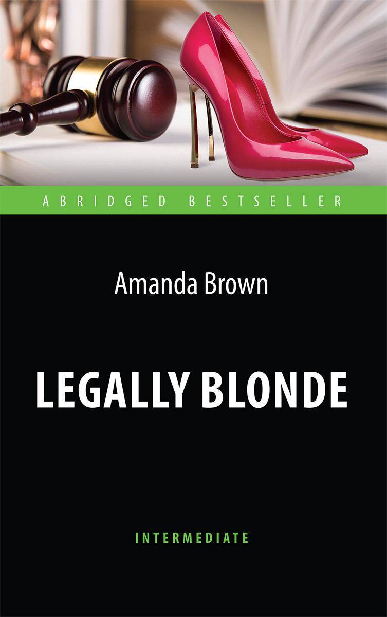 А. Браун Блондинка в законе. Книга для чтения на английском языке. Intermediate