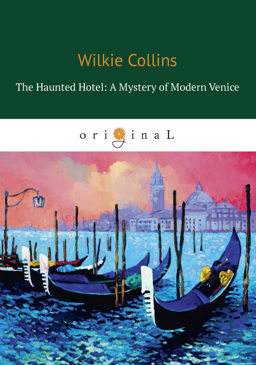 Collins W. The Haunted Hotel: A Mystery of Modern Venice недорго, оригинальная цена