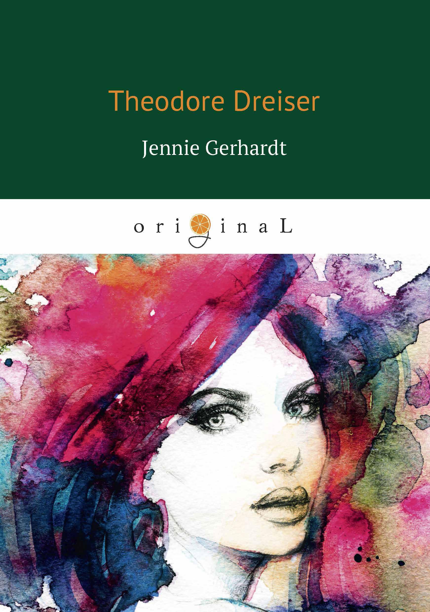 Dreiser T. Jennie Gerhardt dreiser t jennie gerhardt