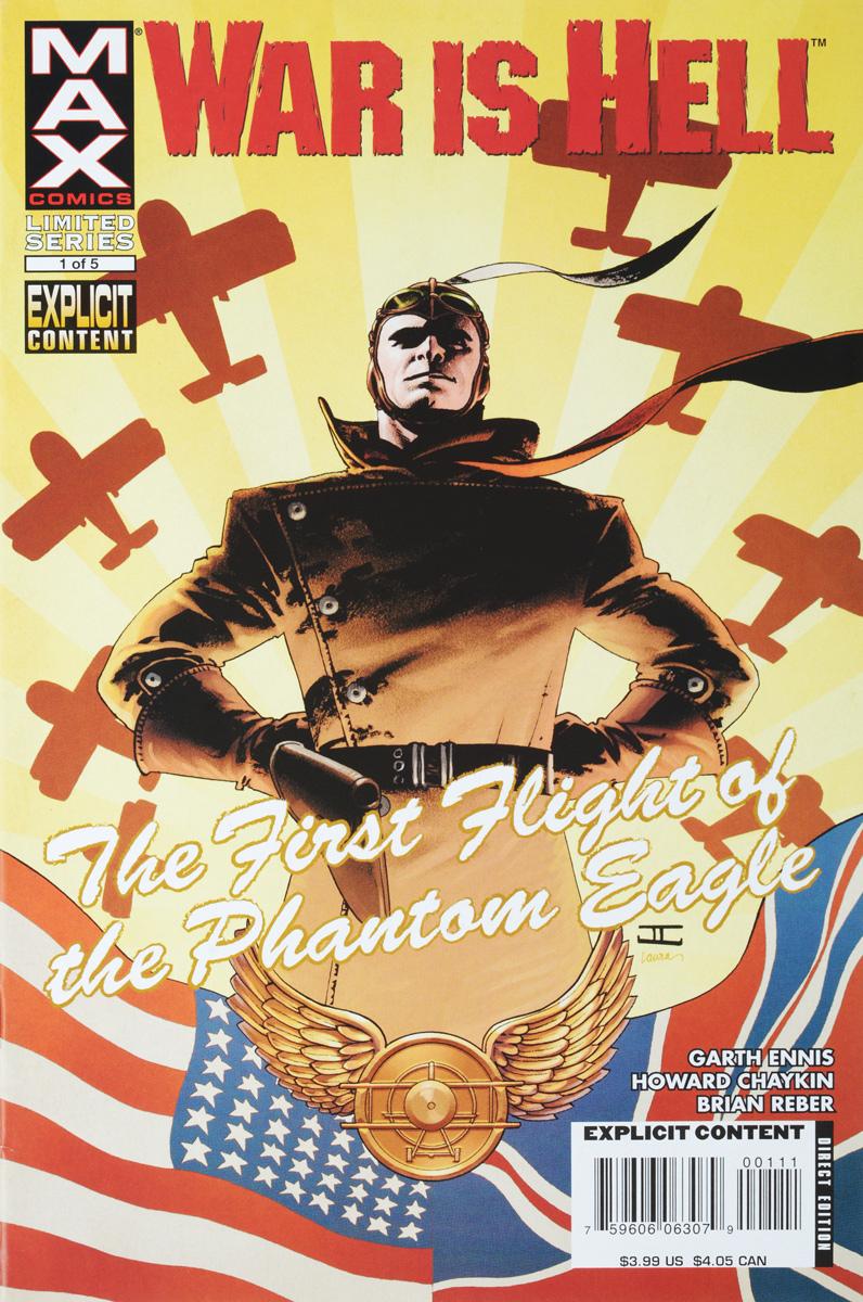 Garth Ennis, Howard Chaykin, Brian Reber War is Hell: The First Flight of the Phantom Eagle #1