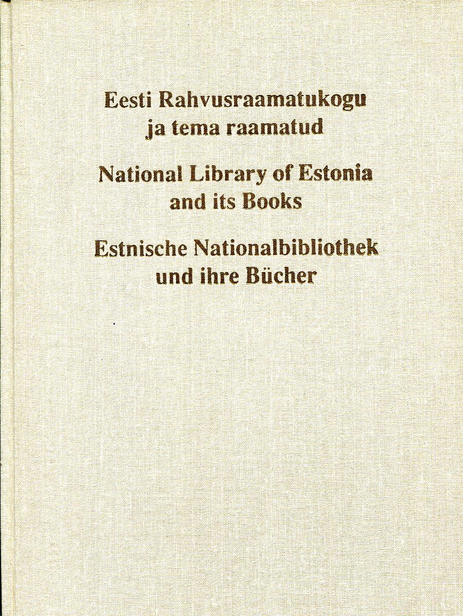 National library of Estonia and it books / Eesti rahvusraamatukogu ja tema raamatud Estnische nationalbibliothek und ihre Bucher