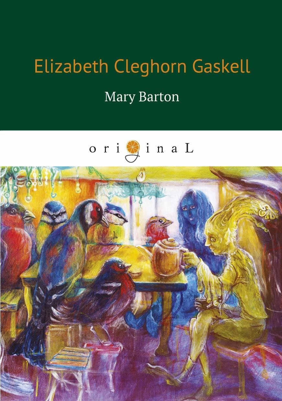 Elizabeth Cleghorn Gaskell Mary Barton цена и фото